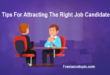 Tips For Attracting The Right Job Candidates
