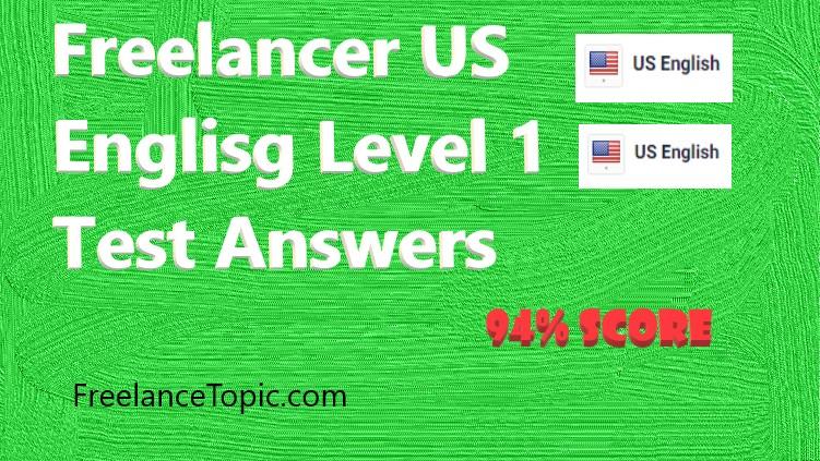 Freelancer US English Level 1 Test Answers | 94 % Marks