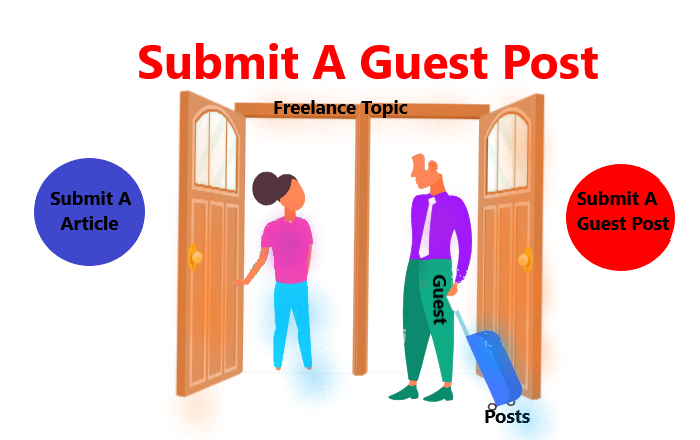 Submit Guest Post | Write For Us As A Guest Blogger